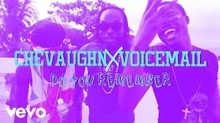 Voicemail - Do You Remember? ft. Chevaughn