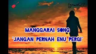 Lagu Manggarai terbaru 2021//Jangan pernah Enu Pergi_by Bona Jemarut