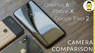 OnePlus 6 vs iPhone X vs Pixel 2 camera comparison: the final result will surprise you