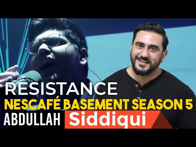 NESCAFÉ Basement Season 5 - RESISTANCE Reaction | Abdullah Siddiqui