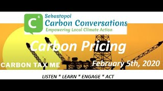 Carbon Pricing: Sebastopol Carbon Conversations. Feb. 5th 2020
