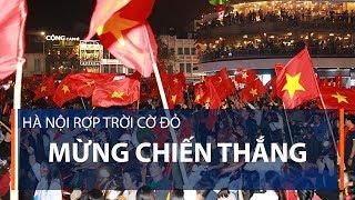 Hà Nội rợp trời cờ đỏ mừng chiến thắng | VTC1