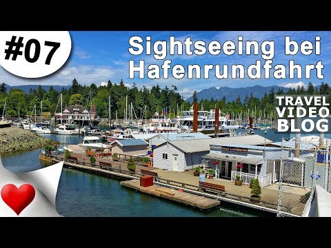 Hafenrundfahrt auf dem Burrard Inlet - Vancouver Reise Teil 07 | Stefan der Welterkunder