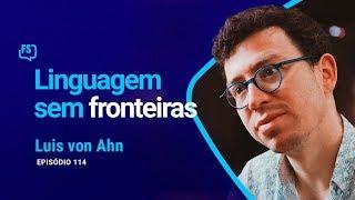 Luis von Ahn - Duolingo | Foras de Série #114