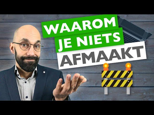 Waarom je NIETS afmaakt | praktische time management tips | MentorMax.nl