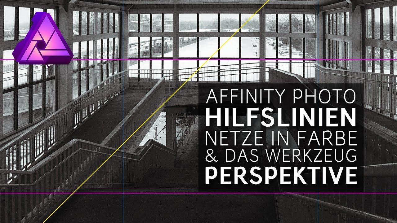 Affinity Photo v1.5 - Hilfslinien Gitter in Farbe & das Perspektive Werkzeug - TUTORIAL