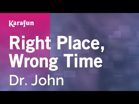 Karaoke Right Place, Wrong Time - Dr. John *