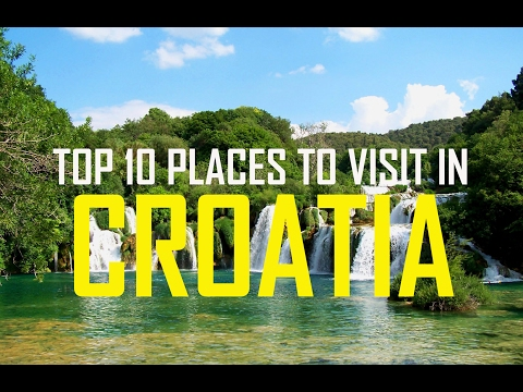 Top 10 Places To Visit in Croatia | Tourist Attractions in Croatia | Travel Croatia - Top 10 Croatia