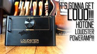 It's Gonna Get LOUD! The Hotone LOUDSTER Power Amp!!!