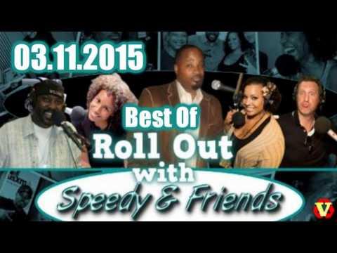 Roll Out w/ Speedy & Friends 03.11.2015