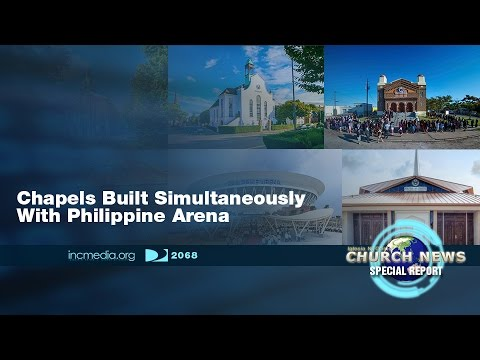Church News Special Report: Chapels built simultaneously with the Philippine Arena