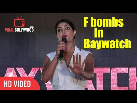 Priyanka Chopra On  F Bombs In Baywatch | Baywatch Official Trailer Launch Mumbai