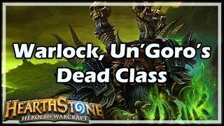 [Hearthstone] Warlock, Un'Goro's Dead Class