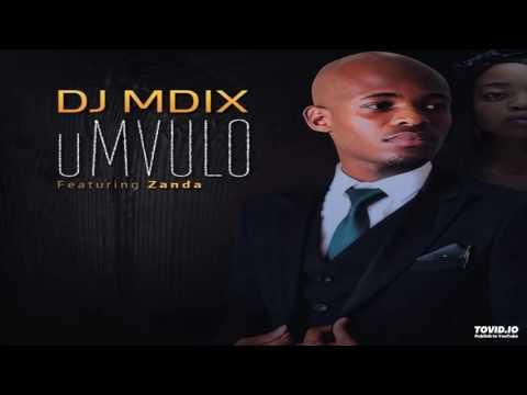 DJ Mdix feat  Zanda - uMvulo