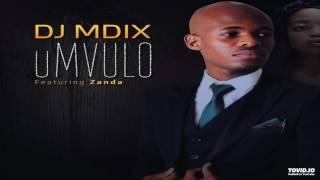 Dj Mdix Feat Zanda Umvulo