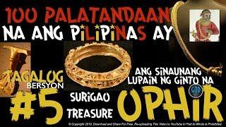 #5: 100 Palatandaan na ang Pilipinas ay ang Sinaunang Lupain ng Ginto na Ophir
