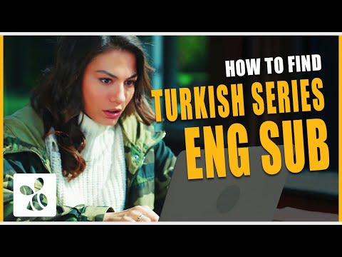 What's wrong with the Turkish series English Subtitles - And How to find them?