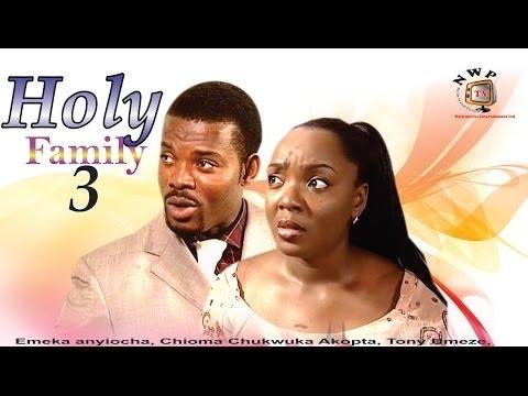 Holy Family 3  -  Nigerian Nollywood Movie