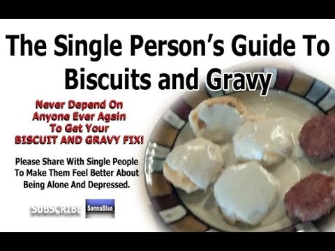 The Single Person's Guide To Biscuits and Gravy