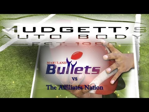 Maryland Bullets vs The Affiliates Nation 2018