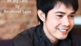 Be my Lady - Martin Nievera (Reymond Sajor)