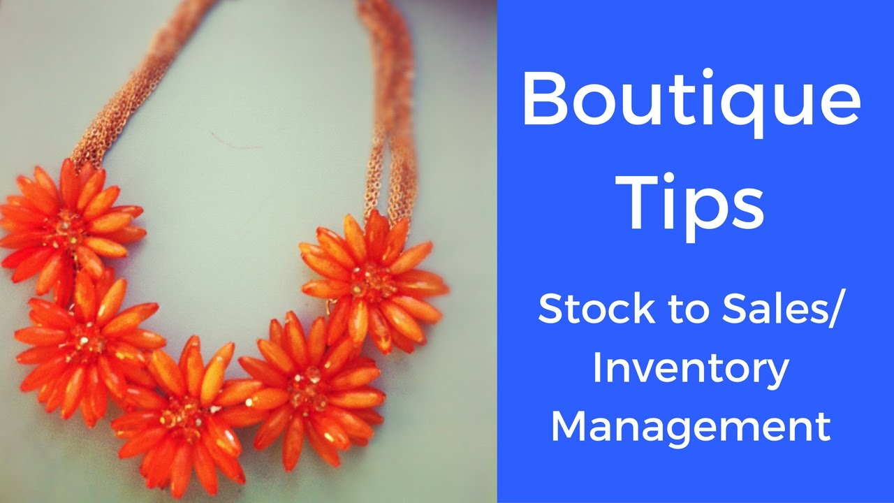 77fe2fe438 Boutique Tip: Stock to Sales/Inventory Management