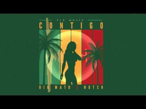 Contigo - Big Mato Ft Notch [Audio]