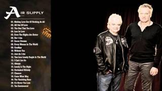 Air Supply Greatest Hits playlist|| Best Songs Of Air Supply playlist (MP4/HD)