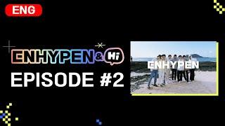 ENHYPEN (엔하이픈) 'ENHYPEN&Hi' EP.2