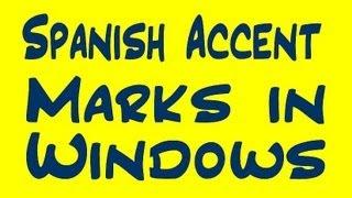 Spanish Accent Marks Windows