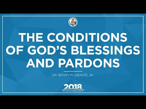 The Conditions of God's Blessings and Pardon - Dr. Benny M. Abante, Jr.