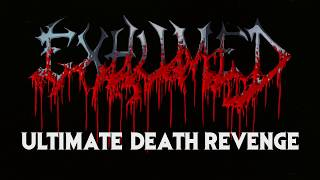 "Exhumed  ""Ultimate Death Revenge"" live March 2018"