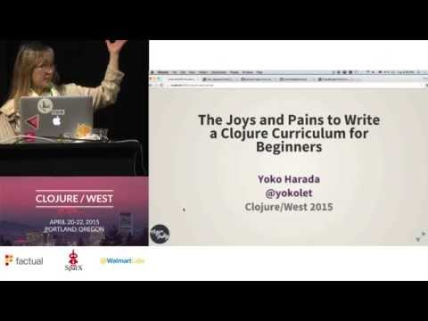 Joys and Pains to Write a Clojure Curriculum for Beginners