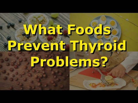 What Foods Prevent Thyroid Problems?
