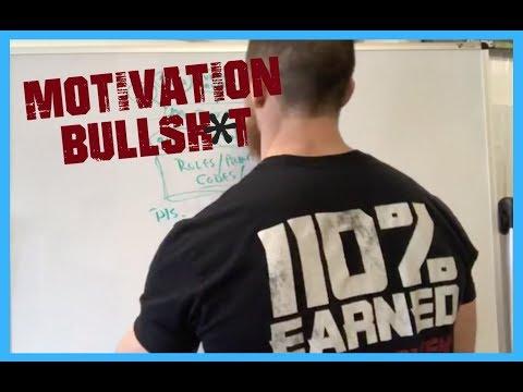 Motivation = Bull Shiz