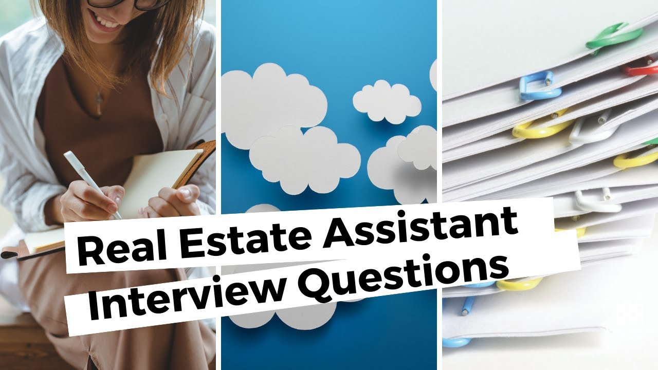Real Estate Assistant Interview Questions