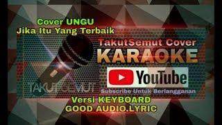 UNGU Jika Itu Yang Terbaik (karaoke Cover Keyboard)