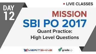 Quantitative Aptitude High-Level questions | SBI PO 2017 Onl