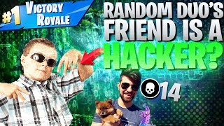 Random Duo's Friend Is A Hacker? (Fortnite Battle Royale)