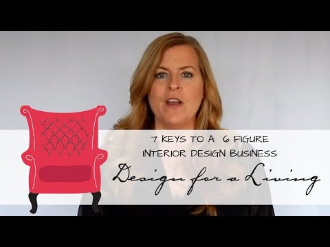 Learn to be an Interior Designer with 7 Secrets to a 6 Figur
