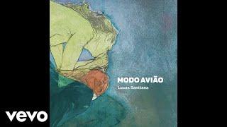 Lucas Santtana - Modo Avião História Completa (Versão Brasileira) (Audio)