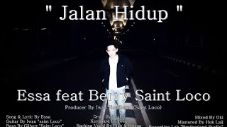 Essa Feat Berry Saint Loco - Jalan Hidup (Official Video)