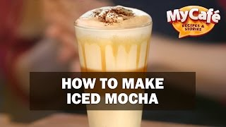 How to Make Iced Mocha? Recipes from My Cafe and JS Barista Training Center