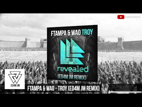 [TRAP] FTAMPA & WAO - TROY (ED4M JM Remix) | Best of Festival Trap