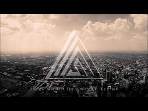 Andrew Rayel feat. Eric Lumiere – I'll Be There