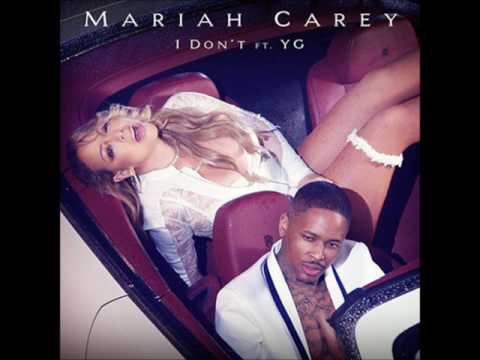 Mariah Carey ft. YG - I Don't (single)