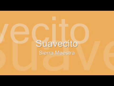 Sierra Maestra - Suavecito