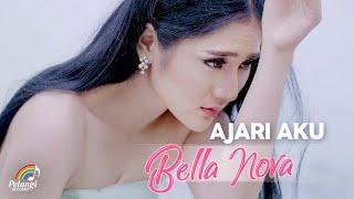 Bella Nova - Ajari Aku (Official Music Video)