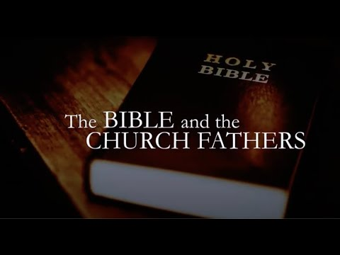The Bible and the Church Fathers - Lesson 1
