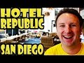 Hotel Republic San Diego Autograph Collection DETAILED Review